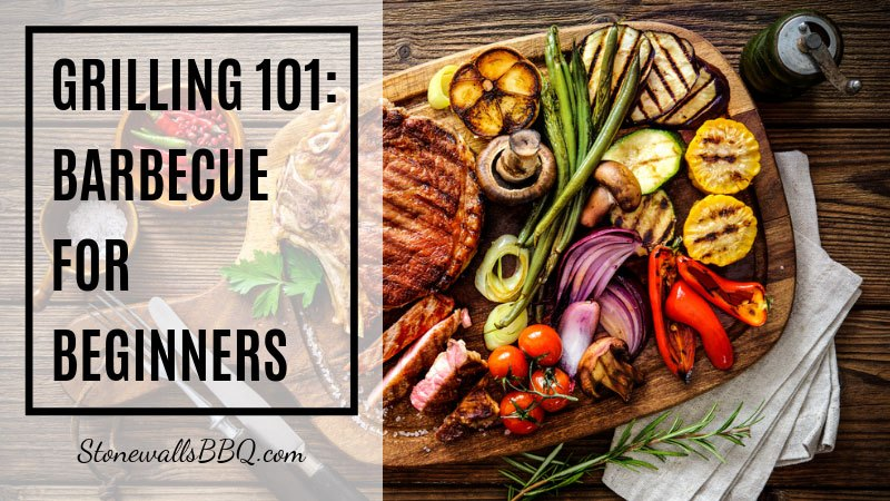 grilling 101 barbecue for beginners