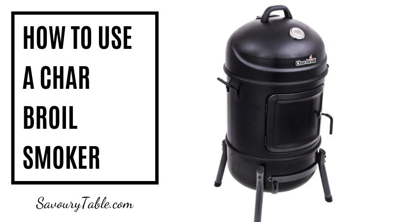 How to Use a Char Broil Smoker